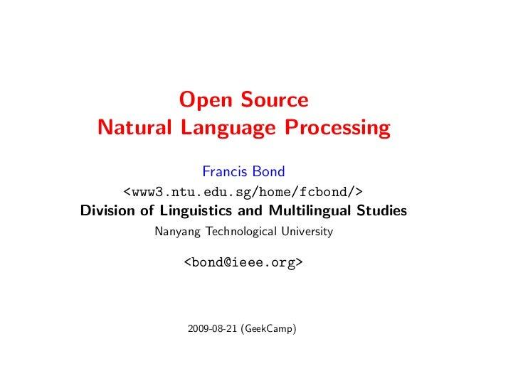Open Source   Natural Language Processing                   Francis Bond        <www3.ntu.edu.sg/home/fcbond/> Division of...