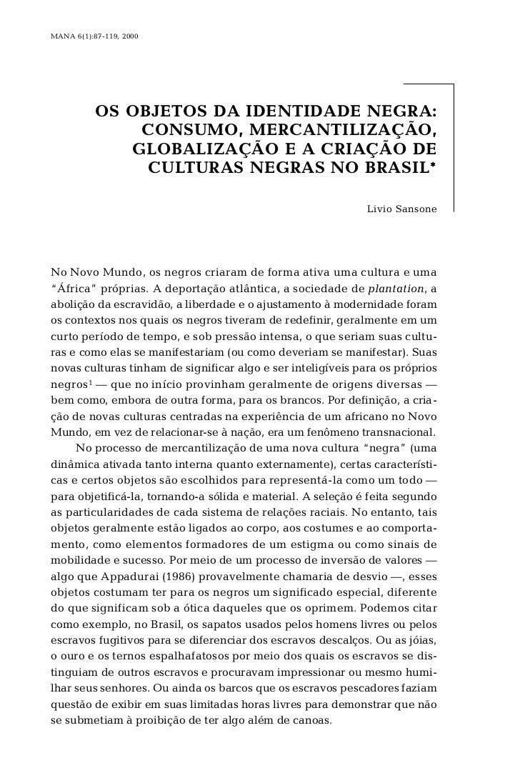 MANA 6(1):87-119, 2000                OS OBJETOS DA IDENTIDADE NEGRA:                CONSUMO, MERCANTILIZAÇÃO,            ...