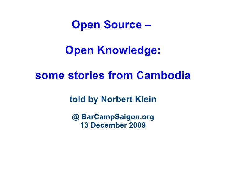 Open Source –  Open Knowledge: some stories from Cambodia told by Norbert Klein @ BarCampSaigon.org 13 December 2009