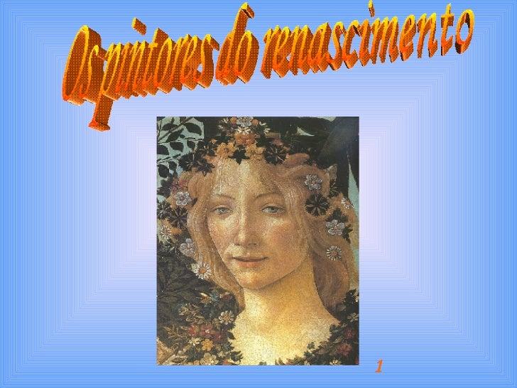 Os pintores do renascimento 1