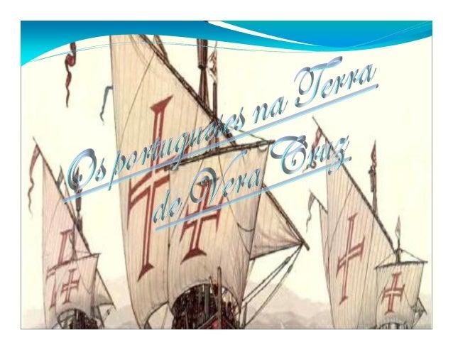 Introdução Desenvolvimento do trabalho: Os Ameríndios antes da chegada dos portugueses ao Brasil (Terra de Vera Cruz) A de...