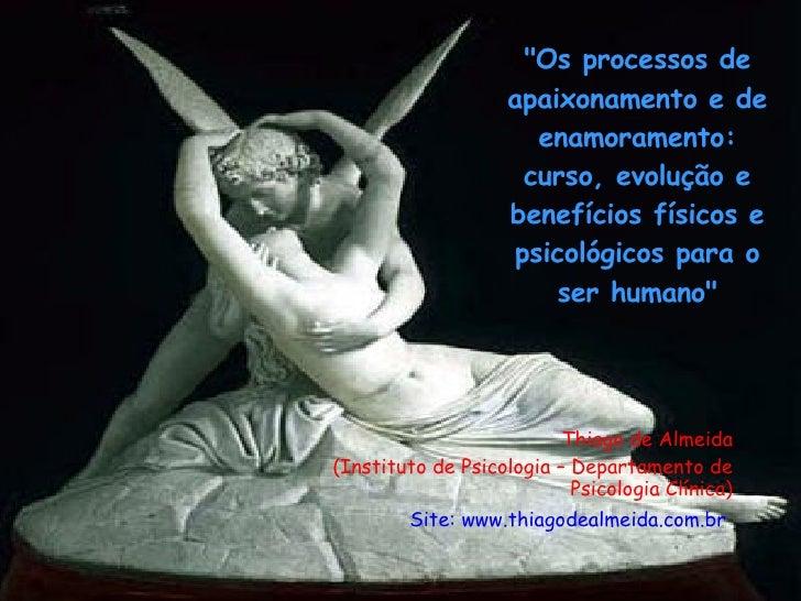 """""""Os processos de apaixonamento e de enamoramento: curso, evolução e benefícios físicos e psicológicos para o ser huma..."""