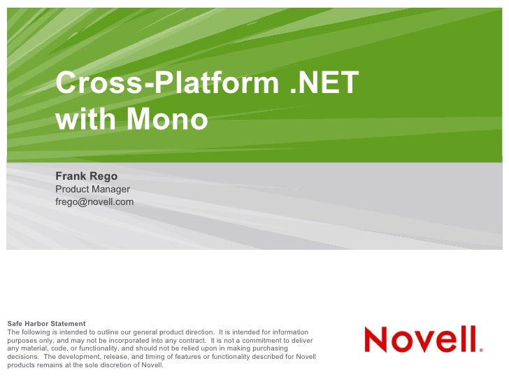Cross-Platform .NET                with Mono                Frank Rego                Product Manager                frego...