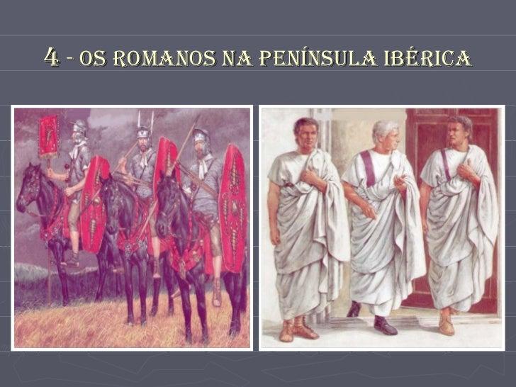 4  - Os Romanos na Península Ibérica