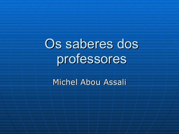 Os saberes dos professores Michel Abou Assali