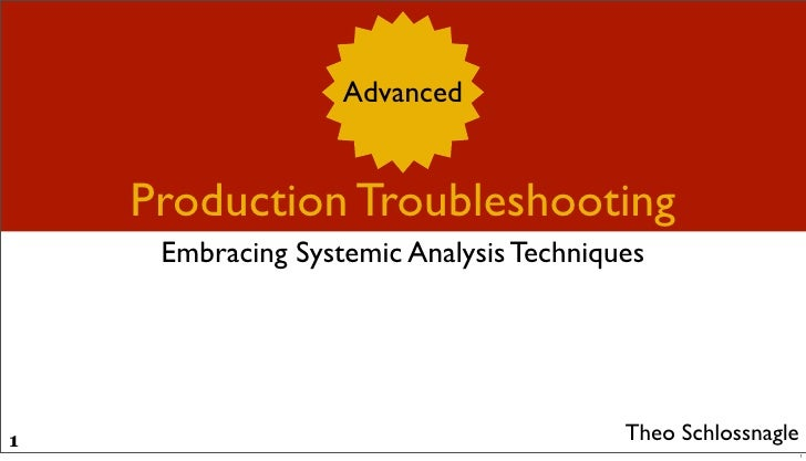 Advanced       Production Troubleshooting      Embracing Systemic Analysis Techniques                                     ...