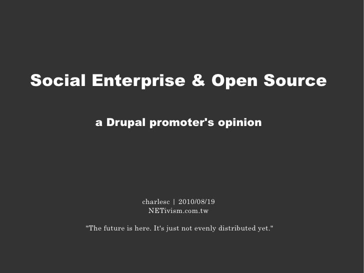Social Enterprise & Open Source         a Drupal promoter's opinion                           charlesc | 2010/08/19       ...