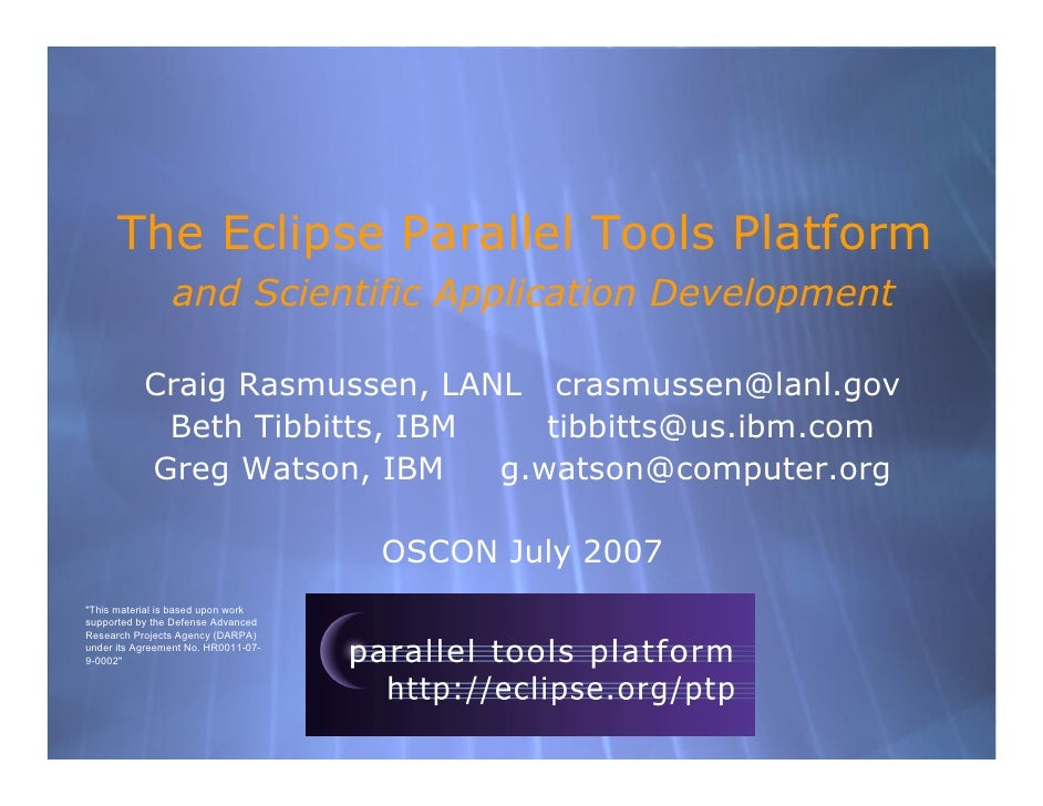 The Eclipse Parallel Tools Platform                 and Scientific Application Development             Craig Rasmussen, LA...