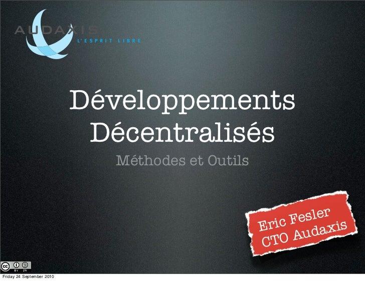 Développements                            Décentralisés                             Méthodes et Outils                    ...