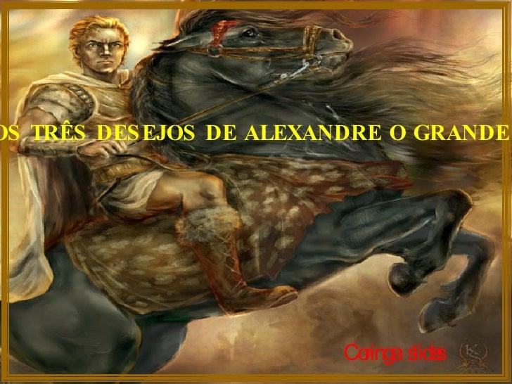 OS TRÊS DESEJOS DE ALEXANDRE O GRANDE Coringa  slides