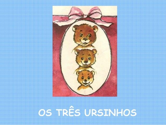 OS TRÊS URSINHOS