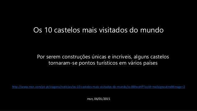 Os 10 castelos mais visitados do mundo http://www.msn.com/pt-pt/viagens/noticias/os-10-castelos-mais-visitados-do-mundo/ss...