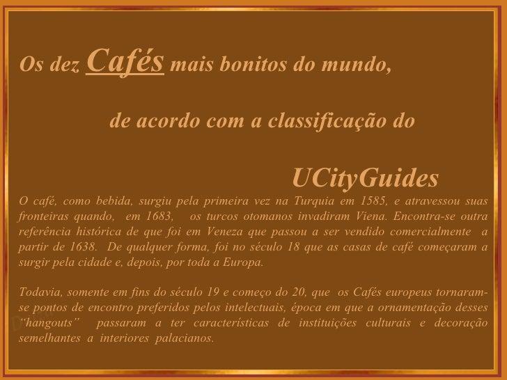 Os dez Cafés mais bonitos do mundo,                de acordo com a classificação do                                       ...