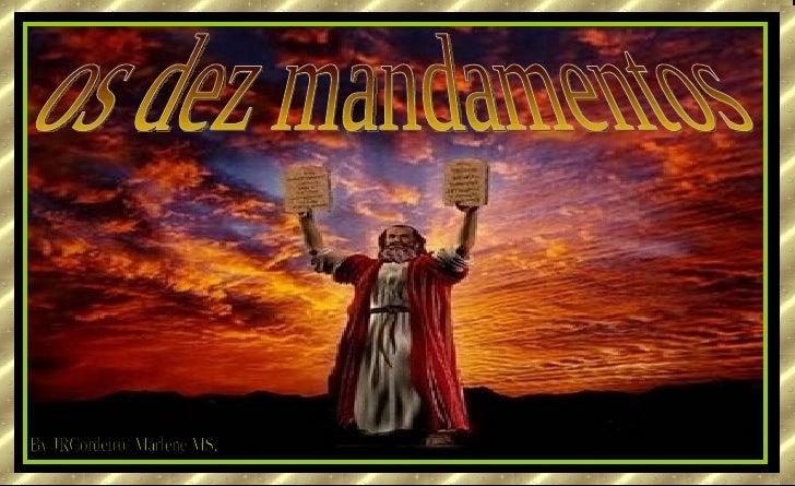 os dez mandamentos By JRCordeiro/ Marlene MS.