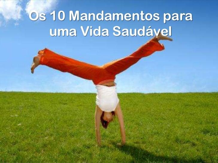Os 10 Mandamentos para uma Vida Saudável<br />