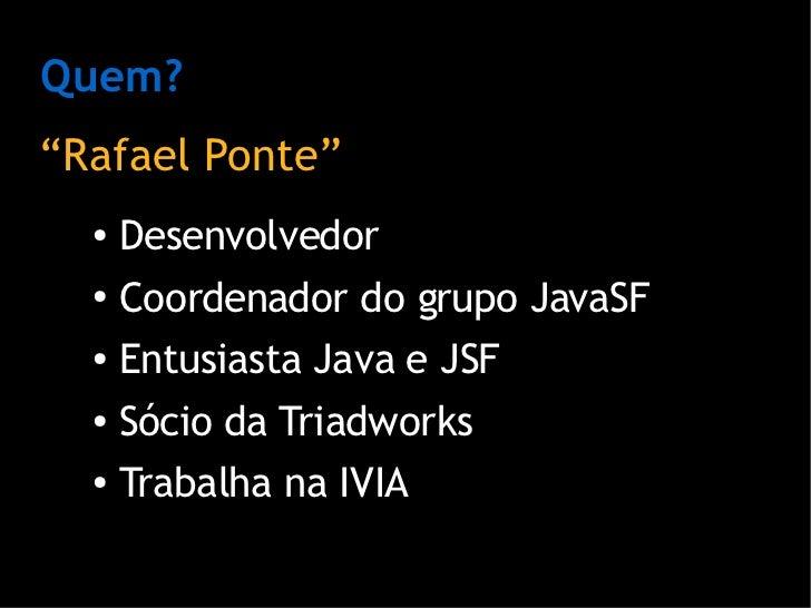 Os 10 maus hábitos dos desenvolvedores JSF Slide 2