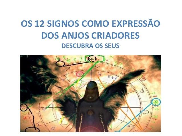 OS 12 SIGNOS COMO EXPRESSÃO DOS ANJOS CRIADORES DESCUBRA OS SEUS