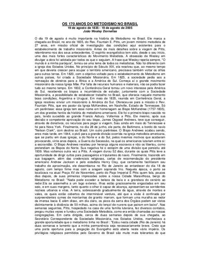 OS 170 ANOS DO METODISMO NO BRASIL 19 de agosto de 1835 - 19 de agosto de 2005 João Wesley Dornellas O dia 19 de agosto é ...
