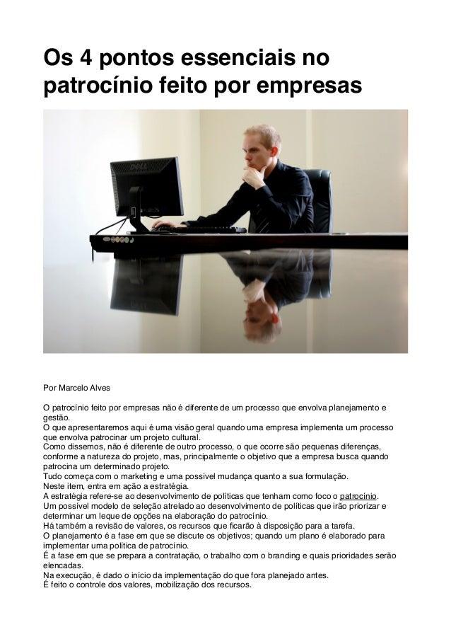 Os 4 pontos essenciais no patrocínio feito por empresas Por Marcelo Alves O patrocínio feito por empresas não é diferente ...