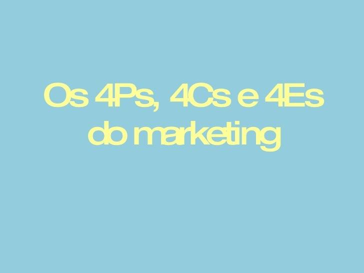 Os 4Ps, 4Cs e 4Es do marketing