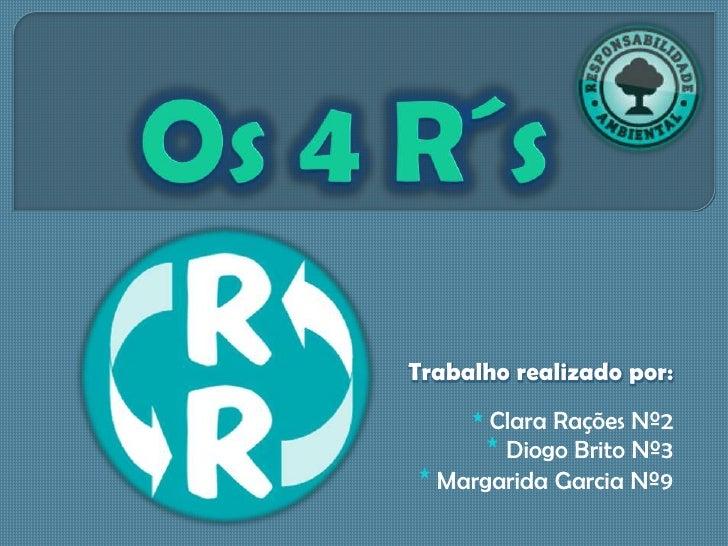 Trabalho realizado por:     * Clara Rações Nº2       * Diogo Brito Nº3 * Margarida Garcia Nº9