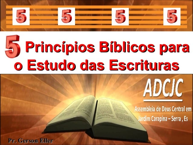 Princípios Bíblicos paraPrincípios Bíblicos para o Estudo das Escrituraso Estudo das Escrituras Princípios Bíblicos paraPr...