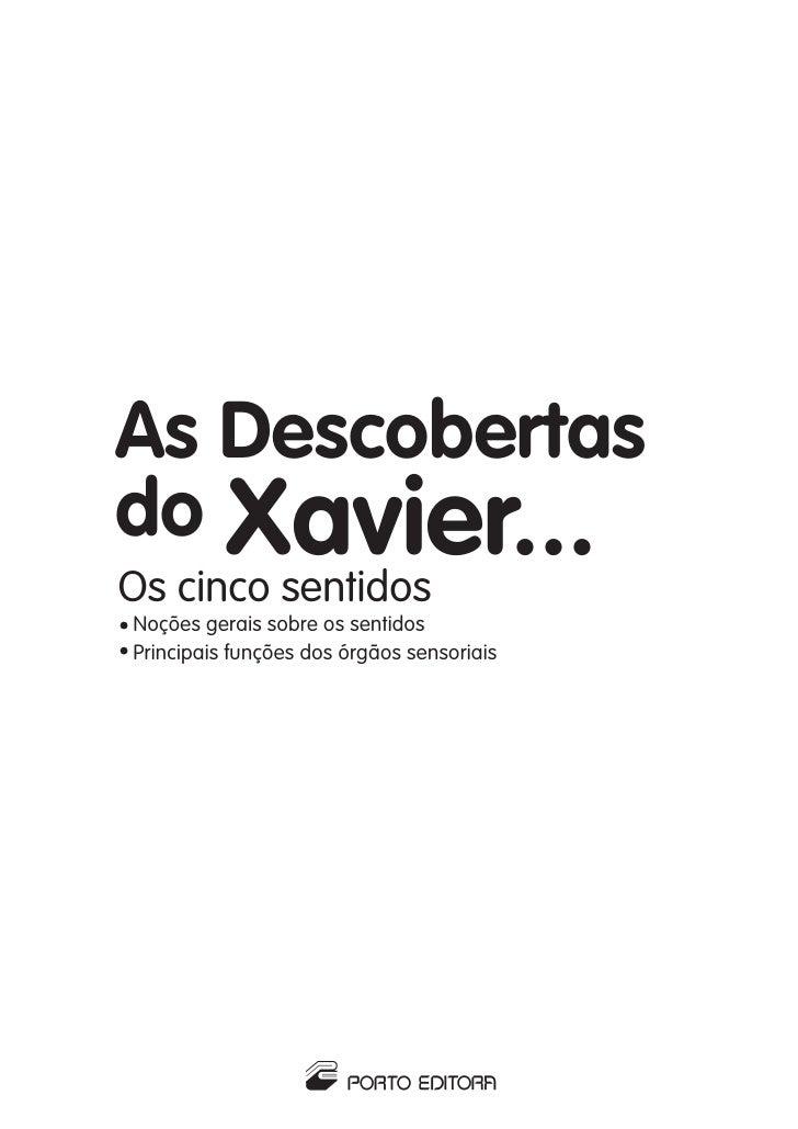 As Descobertasdo Xavier...Os cinco sentidosNoções gerais sobre os sentidosPrincipais funções dos órgãos sensoriais        ...