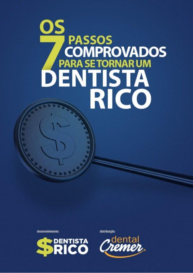 Os 7 Passos Comprovados para ser um Dentista Rico - 2  A Dental Cremer preocupa-se em compartilhar conteúdos relevantes p...