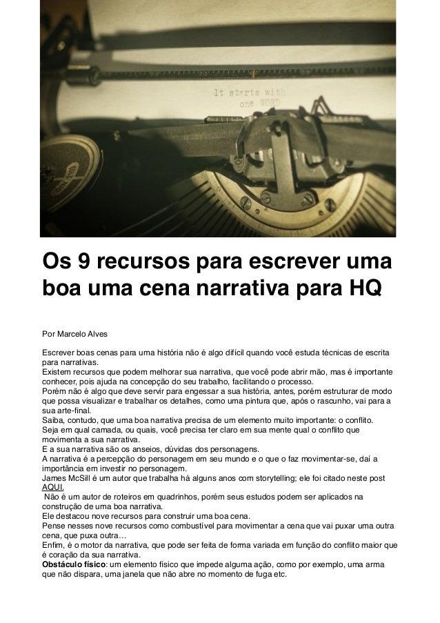 Os 9 recursos para escrever uma boa uma cena narrativa para HQ Por Marcelo Alves Escrever boas cenas para uma história não...