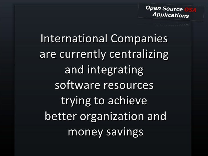 International Companies  are currently centralizing  and integrating  software resources  trying to achieve  better organi...