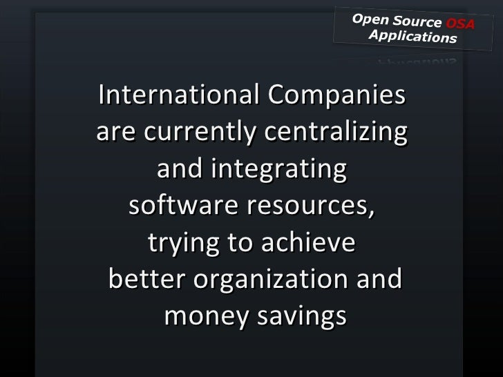 International Companies  are currently centralizing  and integrating  software resources,  trying to achieve  better organ...
