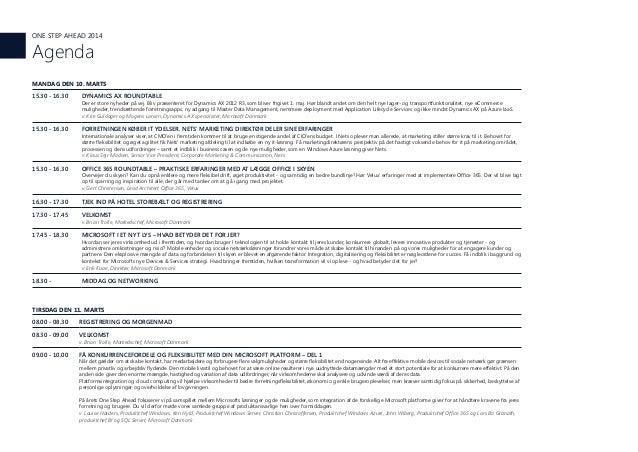 MANDAG DEN 10. MARTS 15.30 - 16.30 DYNAMICS AX ROUNDTABLE Der er store nyheder på vej. Bliv præsenteret for Dynamics AX 20...