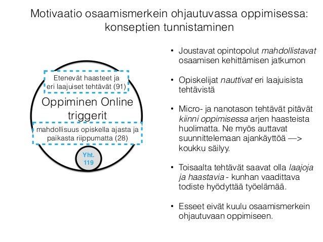 Motivaatio osaamismerkein ohjautuvassa oppimisessa • Osaamismerkit visualisoivat opintojen etenemisen   • Haaste: järjeste...