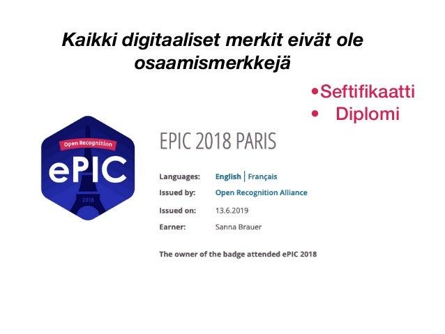 Kaikki digitaaliset merkit eivät ole osaamismerkkejä •Sefti fi kaatti   • Diplomi