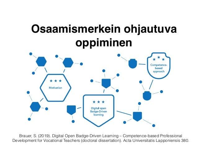 Osaamismerkein ohjautuvan oppimisen prosessi:   Oppimista ohjaavat osaamismerkit (Instructional Badging) Brauer & Siklande...