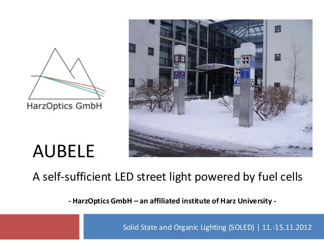 AUBELEA self-sufficient LED street light powered by fuel cells       - HarzOptics GmbH – an affiliated institute of Harz U...