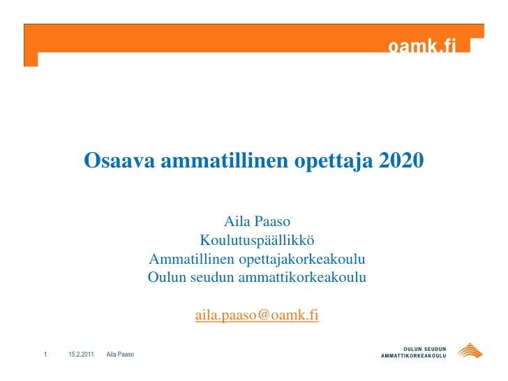 Osaava ammatillinen opettaja 2020                                        Aila Paaso                                    Kou...