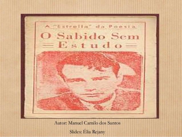 Autor: Manuel Camilo dos Santos Slides: Élia Rejany