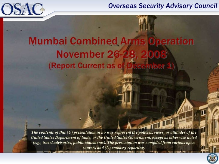 Overseas Security Advisory Council    Mumbai Combined Arms Operation     November 26-28, 2008           (Report Current as...