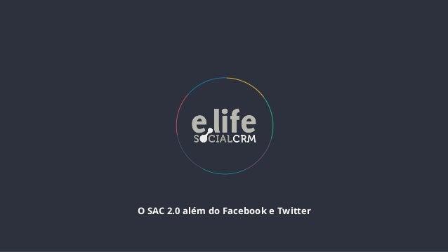 O SAC 2.0 além do Facebook e Twitter