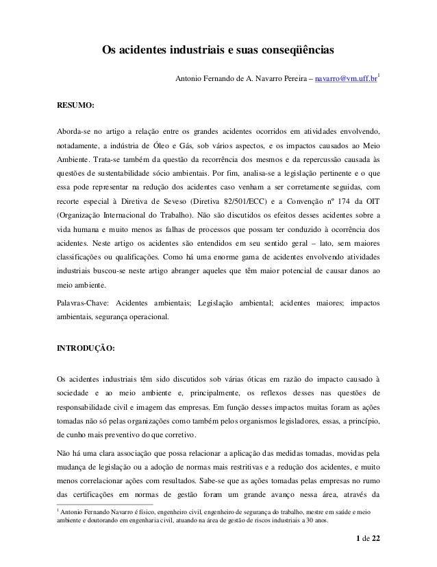 Os acidentes industriais e suas conseqüências Antonio Fernando de A. Navarro Pereira – navarro@vm.uff.br1 RESUMO: Aborda-s...