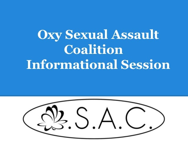 Oxy Sexual Assault      CoalitionInformational Session