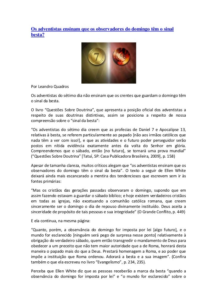 Os adventistas ensinam que os observadores do domingo têm o sinalbesta?Por Leandro QuadrosOs adventistas do sétimo dia não...