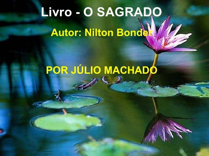 Livro - O SAGRADO Autor: Nilton Bonder POR JÚLIO MACHADO