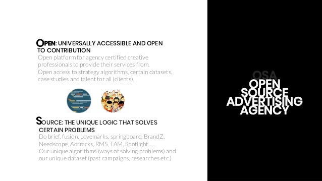 Ajinkya Pawar 17 OSA OPEN SOURCE ADVERTISING AGENCY PEN: UNIVERSALLY ACCESSIBLE AND OPEN TO CONTRIBUTION O SOURCE: THE UNI...