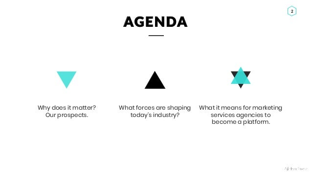Ajinkya Pawar 2 AGENDA What forces are shaping today's industry? What it means for marketing services agencies to become a...