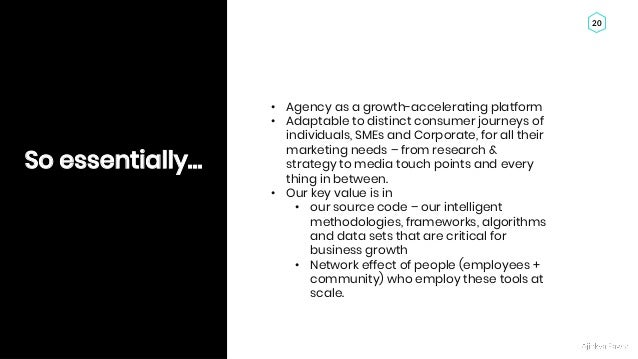 Ajinkya Pawar 20 So essentially… • Agency as a growth-accelerating platform • Adaptable to distinct consumer journeys of i...