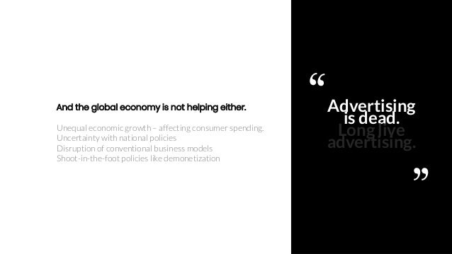 Ajinkya Pawar 4 Advertising is dead. Long live advertising. And the global economy is not helping either. Unequal economic...