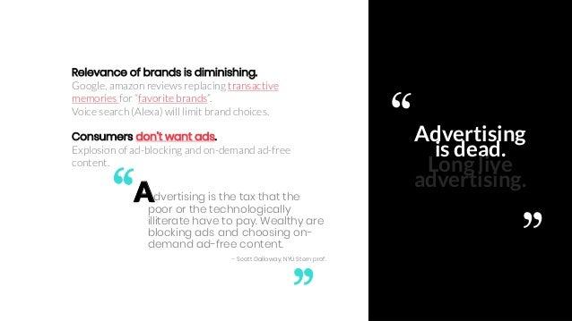 Ajinkya Pawar 5 Advertising is dead. Long live advertising. Relevance of brands is diminishing. Google, amazon reviews rep...