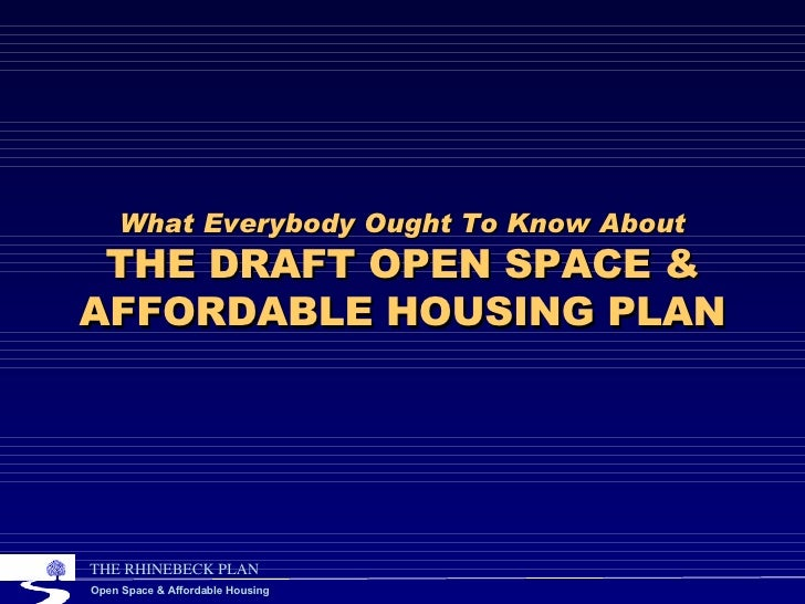 What Everybody Ought To Know About THE DRAFT OPEN SPACE & AFFORDABLE HOUSING PLAN